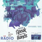 Funktion House Radio - Speak With Your Hands With Encore & Friends Episode 002