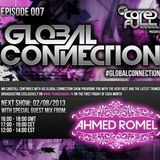 Global Connection Ep 007 Guest Mix Ahmed Romel [02.08.2013]