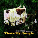bad weed - thatz my jungle
