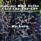 Podcast 023 Ceiba Coco. Cha-Cha-Cha