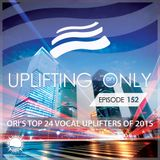Ori Uplift - Uplifting Only 152 — Ori's Top 24 Vocal Uplifters of 2015