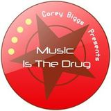 Music Is he Drug Radio Show New York Nª188 Corey Biggs Vs. DJ Baloo