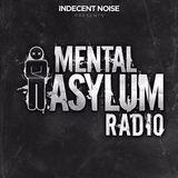 Indecent Noise - Mental Asylum Radio 096