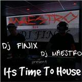 Dj FINIX & Dj MAESTRO - ITS TIME TO HOUSE