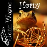 Horny - Mixed by John Wayne