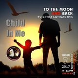 """To the Moon and Back""_07-11-2017 - Child in Me... N'Joy Responsibly :)"