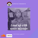 LOUD UP WITH  SAUCE BY ICOPSYCHO