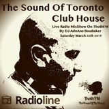 The Sound Of Toronto Club House - Live Radio MixShow On ThothFM March 16th-ProsPan- By DJ AdnAne