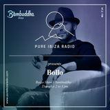 Bollo @ Bambuddha Radio Show on Pure Ibiza Radio - 01-02-2018