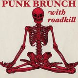Punk Brunch with roadkill [02-12-2016]