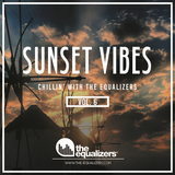 Chillin' with The Equalizers Vol. 6 - Sunset Vibes (2018)