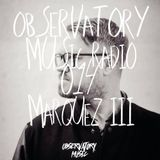 Observatory Music Radio #013 - Marquez Ill