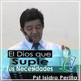 El Dios que Suple tus Necesidades_Pst. Isidro Perilla