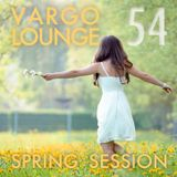 VARGO LOUNGE 54 - Spring Session