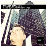 Podcast Series #012 / J. Ares - Synth Gift Of Wizard Kings.