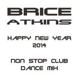 Happy new year non stop dance club - Brice Atkins