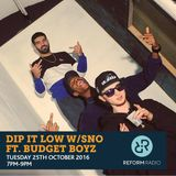 Dip It Low with SNO ft Budget Boyz 25th October 2016