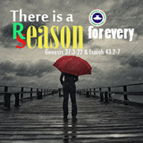 There is a reason for every season (Genesis 37:3-22 & Isaiah 43:2-7)
