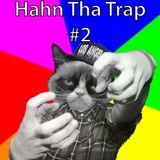 Hahn Tha Trap #2