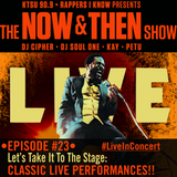 The Now & Then Show #023 (Let's Take It To The Stage: Classic Live Performances)