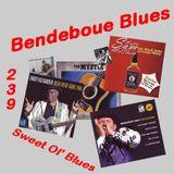 Bendeboue Blues 239 - Sweet Ol' Blues