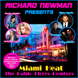 Richard Newman Presents Miami Heat The Pablo Flores Remixes