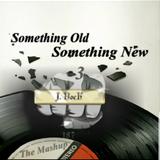Something Old Something New 3