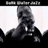 Dark Water Jazz