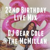 22nd Birthday Mix at the McMillan