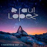 UNDERTECH SEP. 15 - RAUL LOPEZ