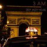 3 A.M. - Deep Jazzy House