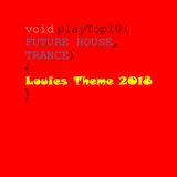 Louies Theme 2018 TOP 10(FUTURE HOUSE, TRANCE)