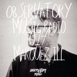 Marquez Ill - Observatory Music Radioshow #014