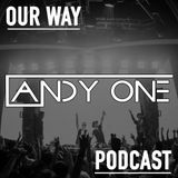 Andy One - OUR WAY Podcast #031