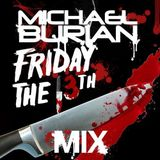 MICHAEL BURIAN FRIDAY THE 13TH MIX 2013