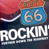 Route 66 Show 15 - Rockin' Further Down the Highway