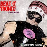 Beat O' Tronic - Gospel House Mix