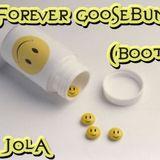 W Jola - Forever Goosebumps (Booty)
