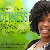 The Four Pillars of Holiness Part 4 Praise on From the Wilderness with Victoria Segres Bates