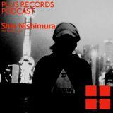 043: Shin Nishimura - PLUS RECORDS PODCAST [Dec 12, 2014]