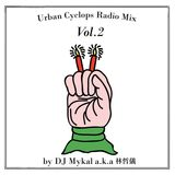 """Urban Cyclops Radio Mix Vol.2"" by DJ Mykal a.k.a.林哲儀"