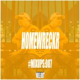 #MIXUPS Mix Series 007: HOMEWRECKR (USA) - Wile Out