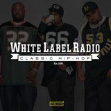 White Label Radio Ep. 256
