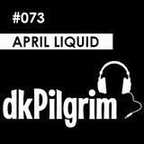dkPilgrim - #073 April Liquid, [Drum & Bass, Liquid funk]