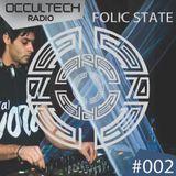 Occultech Radio Episode 002 - Folic State