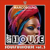 """MY HOUSE "" - SOULFUL HOUSE vol.3 "" - 28 august 2K18"