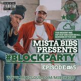 Mista Bibs - #BlockParty Episode 65 (Current R&B, Hip Hop, Afrobeats & UK Rap)