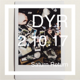 DYR // 2.10.17 Saturn Return