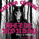 Guitar Centre #6 (presents) METAL MONDAYS W/ J G WRIGHT