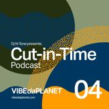 Cut-in-Time Vol. 4 by DJ N-Tone @ VIBEdaPLANET.com